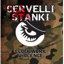 CERVELLI STANKI-Clockwork Violence 7''
