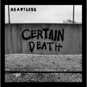 HEARTLESS-Certain Death 7''