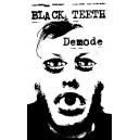 BLACK TEETH-Demode MC