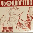 45 ADAPTERS-Patriots Not Fools LP