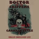 DOCTOR AND THE CRIPPENS-Cabaret Style Singles Unreleases Live 2LP